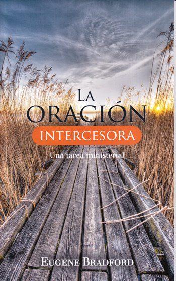 La Oración Intercesora - una tarea ministerial