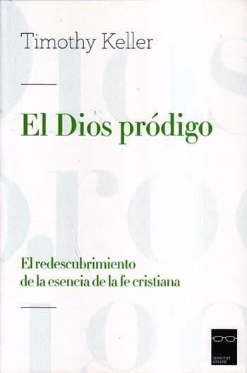 El Dios Pródigo - El redescubrimiento de la esencia de la fe cristiana