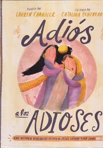Adios a los Adioses - una historia verdadera de Jesús
