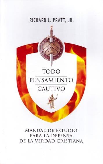 Todo Pensamiento Cautivo - manual de estudio para la defensa de la verdad cristiana