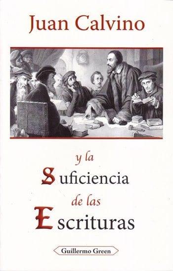 Juan Calvino y la Suficiencia de las Escrituras