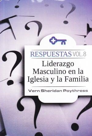 El Liderazgo Masculino en la Iglesia y la Familia