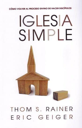 Iglesia Simple: Cómo volver al proceso divino de hacer discipulos