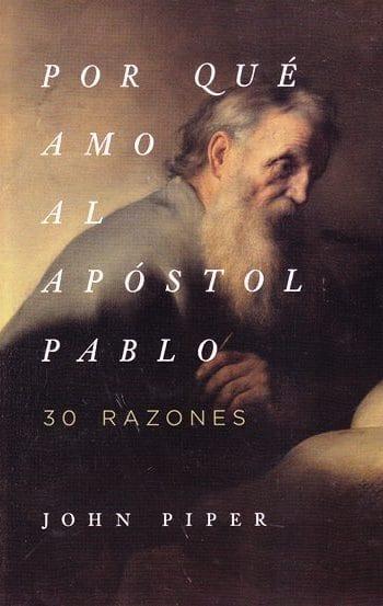 Por qué Amo al Apóstol Pablo - 50 razones
