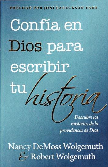 Confía en Dios para Escribir tu Historia - descubre los misterios de la Providencia de Dios..