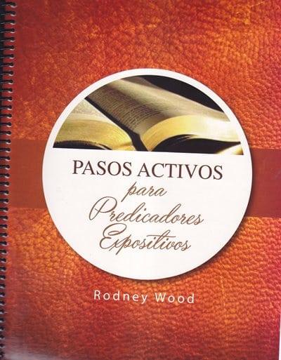 Pasos Activos para Predicadores Expositivos - Un método para la preparacion de sermones