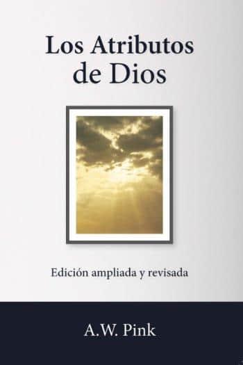 Los Atributos de Dios - ampliada y revisada