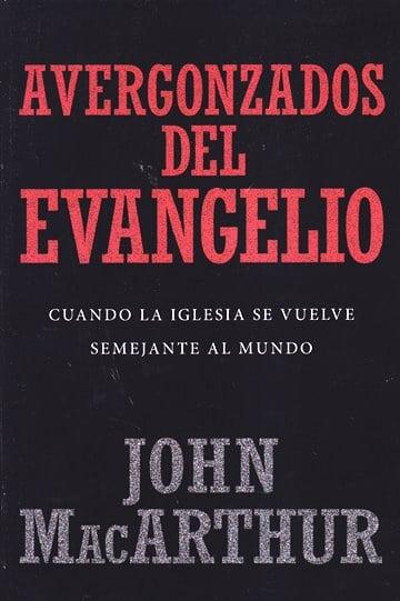 Avergonzados del Evangelio..Cuando la Iglesia Se Vuelve Semejante al Mundo