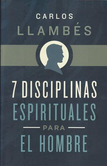 7 Disciplinas espirituales para el hombre