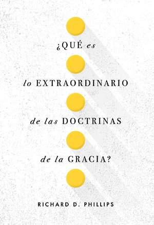 ¿Qué es lo extraordinario de las doctrinas de la gracia? (bolsillo)