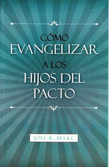 Cómo Evangelizar a los Hijos del Pacto