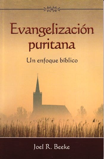 Evangelización Puritana - un enfoque bíblico
