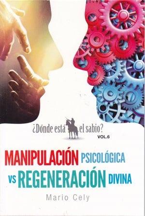 Manipulación Psicológica vs. Regeneración Divina