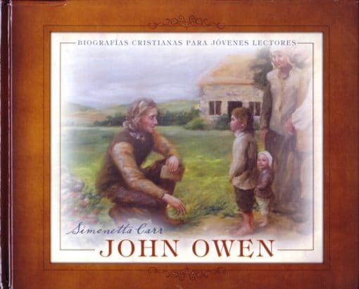 John Owen - biografías cristianas para jóvenes lectores