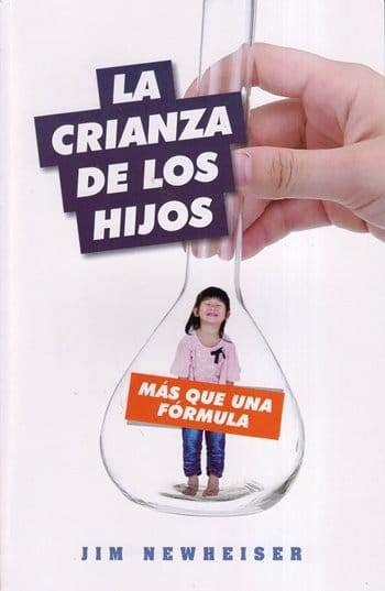 La Crianza de los Hijos - más que una fórmula (guía de estudio)