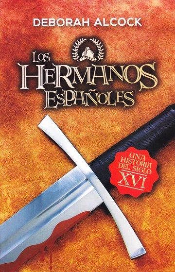 Los Hermanos Españoles - una historia del Siglo XVI