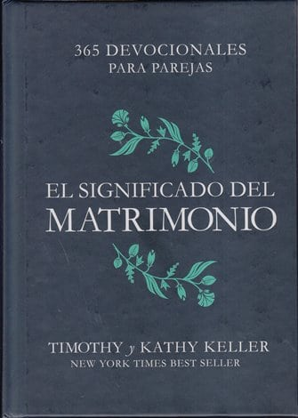 El Significado del Matrimonio - 365 devocionales para parejas (pasta dura)