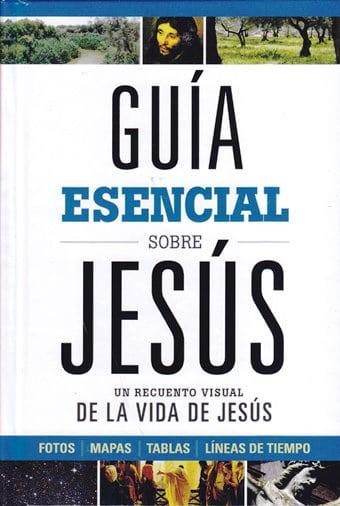 Guía Esencial sobre Jesús - un recorrido visual de la vida de Jesús a todo color (pasta dura)