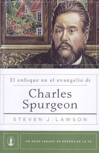 El Enfoque en el Evangelio de Charles Spurgeon