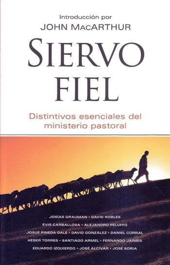 Siervo fiel - distintivos esenciales del ministerio pastoral