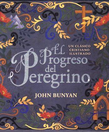 El Progreso del Peregrino - Un clásico cristiano ilustrado (pasta dura y a todo color)