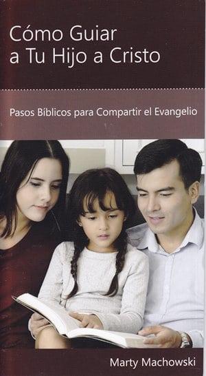 Cómo Guiar a Tu Hijo a Cristo - pasos bíblicos para compartir el evangelio