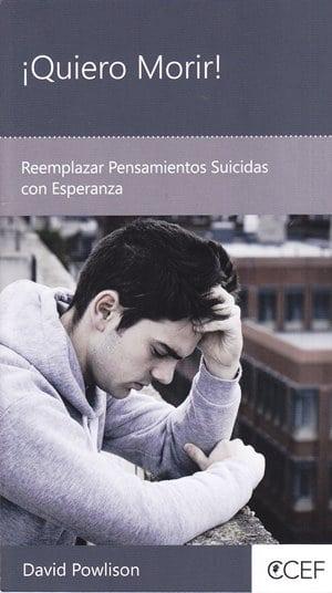 ¡Quiero Morir! - reemplazar pensamientos suicidas con esperañza