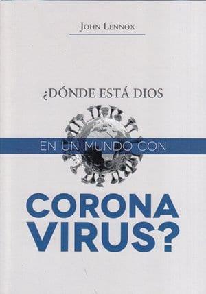 ¿Dónde está Dios en un mundo con coronavirus?