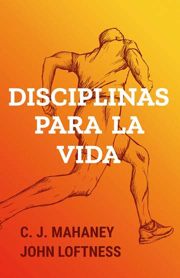 Disciplinas para la Vida - guía de estudio para individual o en grupo pequeño