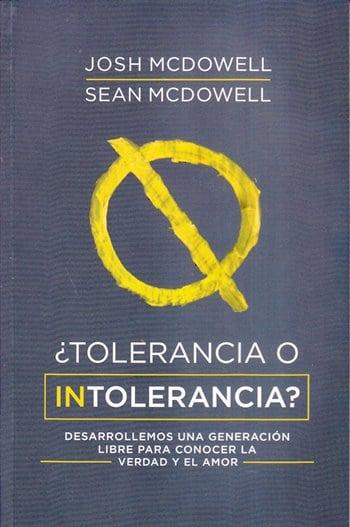 Tolerancia o Intolerancia? - desarrollemos una generación libre para conocer la verdad y el amor