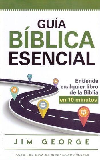 Guía Bíblica Esencial..Entienda Cualquier Libro de la Biblia en 10 Minutos