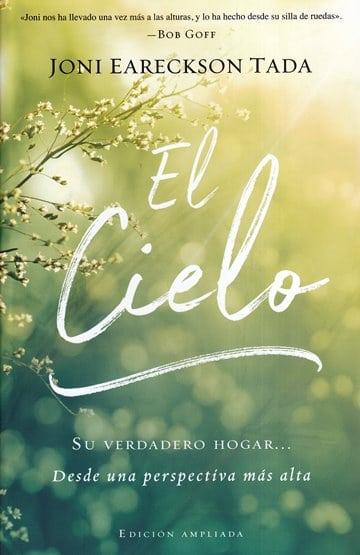 El Cielo - tu verdadero hogar… desde una perspectiva más alta (edición ampliada)