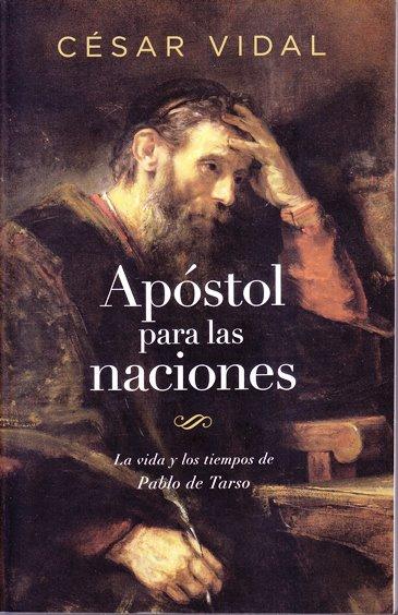 Apóstol para las Naciones: la vida y los tiempos de Pablo de Tarso