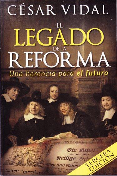 El Legado de la Reforma: una herencia para el futuro