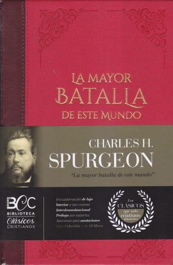 La Mayor Batalla de este Mundo - Biblioteca Clásicos Cristianos