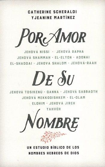 Por Amor de Su Nombre - un estudio bíblico de los nombres hebreos de Dios