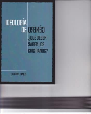 Ideología de Género - ¿Qué deben saber los cristianos?