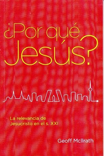 ¿Por qué Jesús? - la relevancia de Jesucristo en el siglo XXI