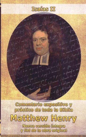 Comentario: Isaías II - expositivo y práctico de Matthew Henry
