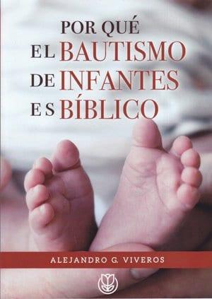 ¿Por qué el bautismo de infantes es bíblico? (panfleto)