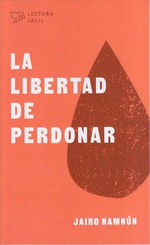 La Libertad de Perdonar (bolsillo) - Serie Lectura Fácil
