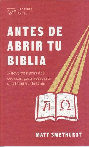 Antes de Abrir tu Biblia - nueve posturas del corazón para acercarte a la Palabra de Dios (bolsillo) - Serie Lectura Fácil