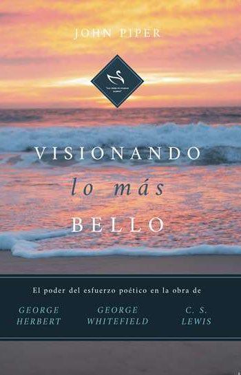 Visionando lo más Bello - el poder del esfuerzo poético en la obra de George Herbert